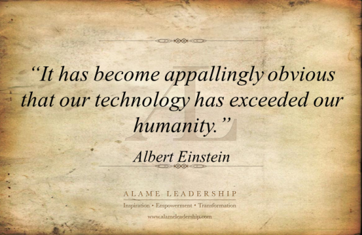 AL Inspiring Quote on Technology vs Being Human