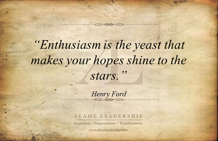 AL Inspiring Quote On Enthusiasm Alame Leadership Inspiration New Enthusiasm Quotes