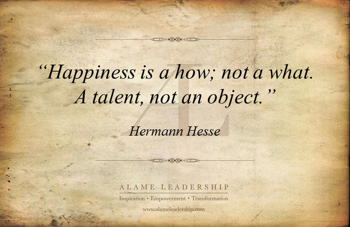 al inspiring quote on happiness alame leadership