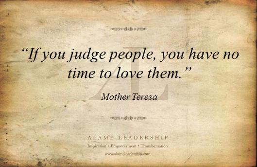 AL Inspiring Quote on Judging Vs Love