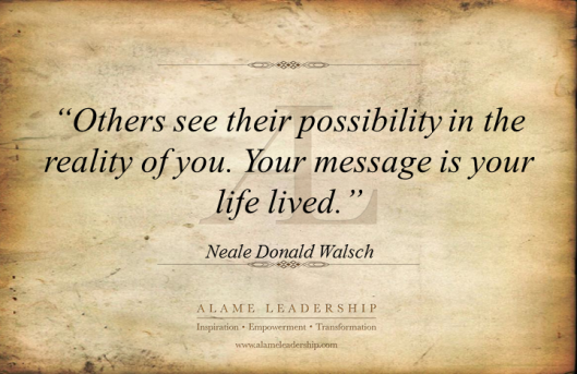 AL Inspiring Quote on Being the Message