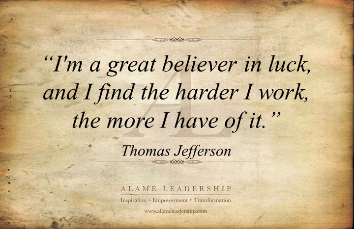 Thomas Jefferson's Week: AL Inspiring Quote on Luck and Hard Work